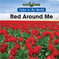 Red Around Me
