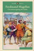 Ferdinand Magellan : Circumnavigating the Globe