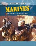 Marines : What It Takes to Join the Elite