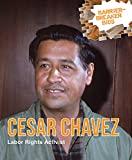 Cesar Chavez: Labor Rights Activist (Barrier-Breaker Bios)