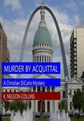 Murder by Acquittal : A Christian Dicarlo Mystery
