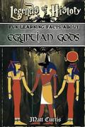 Legends of History: Fun Learning Facts About Egyptian Gods: Illustrated Fun Learning For Kid...