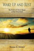 Wake Up and Rest: The Bride Sleeps at Her Own Peril (Volume 1)