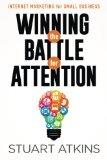 Winning The Battle For Attention: Internet Marketing For Small Business