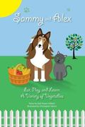 Sammy and Alex:  Eat, Play and Learn: A Variety of Vegetables (Volume 2)