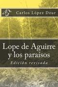 Lope de Aguirre y Los para�sos So�ados / Revisado : Edicion Revisada