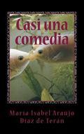 Casi una comedia (Spanish Edition)