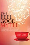 The Feel Good Myth: Finding Joy in Nothing and Peace in Everything