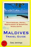 Maldives Travel Guide : Sightseeing, Hotel, Restaurant and Shopping Highlights