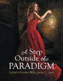 A Step Outside the Paradigm
