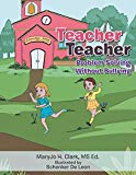 Teacher Teacher: Problem Solving Without Bullying