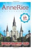 Anne Rice's Unauthorized French Quarter Tour: Anne Rice's New Orleans