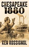 Chesapeake 1880: Steamboats & Oyster Wars - The News Reader (Volume 2)