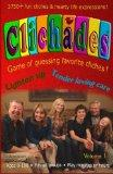Clichades Volume 1 Edition 3: Game of guessing favorite cliches ! (Clichades Games)