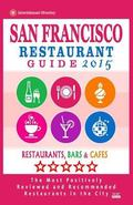 San Francisco Restaurant Guide 2015: Best Rated Restaurants in San Francisco - 500 restauran...