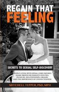 Regain That Feeling: Secrets to Sexual Self-Discovery: People Living With Spinal Cord Injuri...