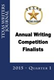 Texas Writers Journal: Quarterly Finalists Q1 2015 (Volume 5)
