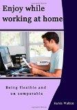 Enjoy while working at home: Being flexible and un comparable