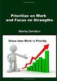 Prioritize on Work and Focus on Strengths: Know how Work is Priority