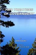Two Treatises of Government: Fundamental Theories of Human Government (America's Heritage) (...