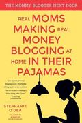 Real Moms Making Real Money Blogging at Home in Their Pajamas