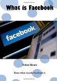 What is Facebook: Know what exactly Facebook is