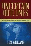 Uncertain Outcomes: Where international business and government relations collide