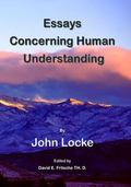 Essay Concerning Human Understanding : Fundamental Theories of Human Reason
