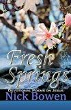 Fresh Springs: Devotional Poems on Jesus