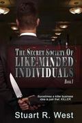 The Secret Society of Like-Minded Individuals (Volume 1)