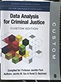 University of Central Florida CCJ 4746: Data Analysis for Criminal Justice Custom Edition