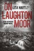 On Laughton Moor: A DS Catherine Bishop novel