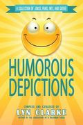 Humorous Depictions : A Collection of Jokes, Puns, Wit, and Satire