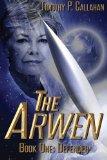 The Arwen Book One:Defender (Volume 1)