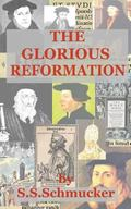 The Glorious Reformation: Discourse in Commemoration of the Glorious Reformation of the 16th...