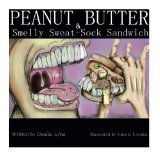 Peanut Butter and Smelly Sweat-Sock Sandwich