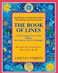 The Book of Lines, A 21st Century View of the IChing the Chinese Book of Changes: Human Desi...