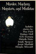Murder, Mayhem, Monsters, and Mistletoe: an anthology