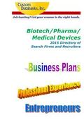 Biotech/Pharma/Medical Devices 2015 Directory of Search Firms and Recruiters (Job Hunting? G...