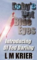 Baby's Got Blue Eyes (DI Ted Darling) (Volume 1)