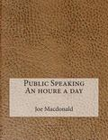 Public Speaking an Houre a Day