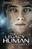 The Legacy Human (Singularity #1) (Singularity Series) (Volume 1)