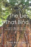 The Lies That Bind: Understanding and overcoming the spiritual opposition set against you.