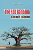 The Red Bandana And The Baobab: How a woman from rural Newfoundland became the Botswana Mara...