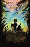 Zorathustra: The Forgotten Lands (Volume 1)