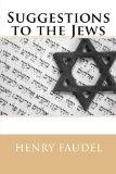 Suggestions to the Jews: For improvement in reference to their charities, education,and gene...
