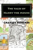 The tales of Harry the Mouse