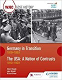WJEC GCSE History Germany in Transition, 1919-1939 and the USA: A Nation of Contrasts, 1910-...