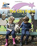 Reading Planet - The City Farm - Lilac Plus: Lift-off First Words (Rising Stars Reading Planet)