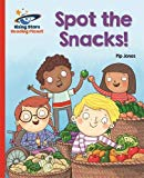 Reading Planet - Spot the Snacks! - Red A: Galaxy (Rising Stars Reading Planet)